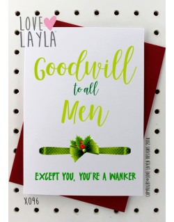 Goodwill to all Men except you, you're a Wanker | Love Layla Novelty Cards and Gifts