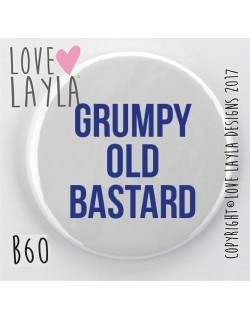 Grumpy old Bastard Badge